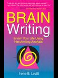 Brainwriting! Enrich Your Life Using Handwriting Analysis