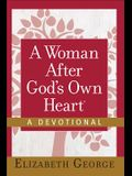 A Woman After God's Own Heart(r)--A Devotional