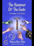 The Hammer Of The Gods: So You Want To Be A Star