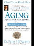 Aging: Fight It W/ The Blood Type Diet