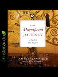 Magnificent Journey Lib/E: Living Deep in the Kingdom