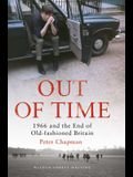 Out of Time: 1966 and the End of Old-Fashioned Britain