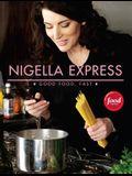 Nigella Express: 130 Recipes for Good Food, Fast