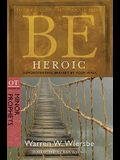 Be Heroic: Demonstrating Bravery by Your Walk: OT Commentary: Minor Prophets
