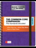 The Common Core Companion: The Standards Decoded, Grades K-2: What They Say, What They Mean, How to Teach Them