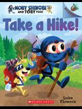 Take a Hike!: An Acorn Book (Moby Shinobi and Toby Too! #2), 2