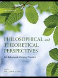 Philosophical and Theoretical Perspectives for Advanced Nursing Practice