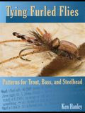Tying Furled Flies: Patterns for Trout, Bass, and Steelhead