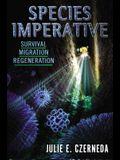 Species Imperative: Survival, Migration, Regeneration