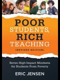 Poor Students, Rich Teaching: Seven High-Impact Mindsets for Students from Poverty (Using Mindsets in the Classroom to Overcome Student Poverty and