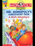 Monopoly Junior: Mr. Monopoly's Amusement Park: A Math Adventure (My First Games Reader)