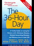 The 36-Hour Day: A Family Guide to Caring for Persons with Alzheimer Disease, Related Dementing Illnesses, and Memory Loss in Later Lif