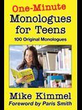 One-Minute Monologues for Teens: 100 Original Monologues