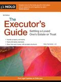 The Executor's Guide: Settling a Loved One's Estate or Trust