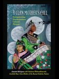 A Clan Mother's Call: Reconstructing Haudenosaunee Cultural Memory