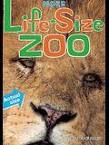 More Life-Size Zoo: Lion, Hippopotamus, Polar Bear and More--An All New Actual-Size Animal Encyclopedia