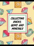Collecting Rocks, Gems And Minerals: Rock Collecting - Earth Sciences - Crystals and Gemstones