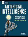Artificial Intelligence: Thinking Machines and Smart Robots with Science Activities for Kids
