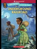 The Underground Railroad (American Girl: Real Stories from My Time), Volume 1