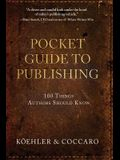 Pocket Guide to Publishing: 100 Things Authors Should Know
