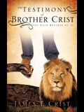 The Testimony of Brother Crist