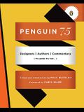 Penguin 75: Designers, Authors, Commentary (the Good, the Bad . . .)