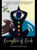 Energetics of Endo: A journey to uncover deeper meaning behind endometriosis and infertility