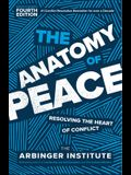 The Anatomy of Peace, Fourth Edition: Resolving the Heart of Conflict