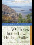 50 Hikes in the Lower Hudson Valley: Hikes and Walks from Westchester County to Albany County