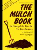 The Mulch Book: A Complete Guide for Gardeners