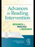 Advances in Reading Intervention: Research to Practice to Research