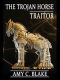 The Trojan Horse Traitor