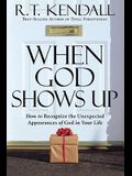 When God Shows Up: How to Recognize the Unexpected Appearances of God in Your Life.