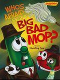 Who's Afraid of the Big Bad Mop?: A Lesson in Handling Fear (VeggieTales (Big Idea))