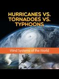 Hurricanes vs. Tornadoes vs Typhoons: Wind Systems of the World