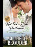 Her Fake Irish Husband (Large Print)
