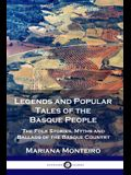 Legends and Popular Tales of the Basque People: The Folk Stories, Myths and Ballads of the Basque Country