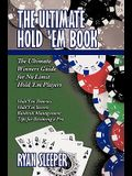 The Ultimate Hold 'em Book: The Ultimate Winners Guide for No Limit Hold 'em Players