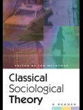 Classical Sociological Theory: A Reader