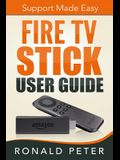 Fire TV Stick User Guide: Support Made Easy