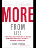 More from Less: The Surprising Story of How We Learned to Prosper Using Fewer Resources--And What Happens Next