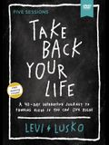 Take Back Your Life Video Study: A 40-Day Interactive Journey to Thinking Right So You Can Live Right