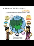 If You Were Me and Lived in... China: A Child's Introduction to Culture Around the World