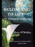 Belonging to Life: The Journey of Awakening