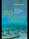 Safe Enough?: A History of Nuclear Power and Accident Risk