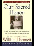 Our Sacred Honor:  Words of Advice from the Founders in Stories, Letters, Poems, and Speeches