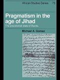 Pragmatism in the Age of Jihad: The Precolonial State of Bundu