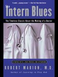 The Intern Blues: The Timeless Classic about the Making of a Doctor