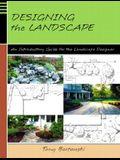 Designing the Landscape: An Introductory Guide for the Landscape Designer