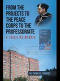 From the Projects to the Peace Corps to the Professoriate: A Traveling Memoir